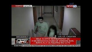 Mga suspek sa pagpatay sa 4 na magkakaanak sa videoke bar, nakilala sa tulong ng CCTV