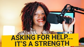 Asking for Help...It's a Strength #askingforhelp