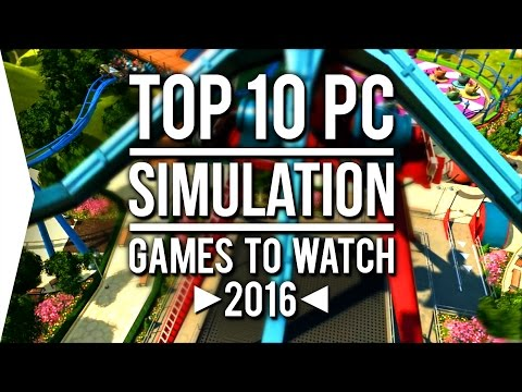 Top 10 PC ►SIMULATION◄ Games to Watch in 2016!