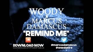 Woody x Marcus Damascus - Remind Me (FREE DOWNLOAD)