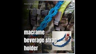 Macrame beverage strap holder …