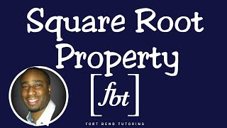 Solving Quadratic Equations: The Square Root Property