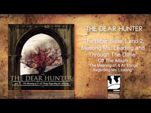 """The Dear Hunter """"The Bitter Suite 1 and 2: Meeting Ms. Leading And Through The Dime"""""""