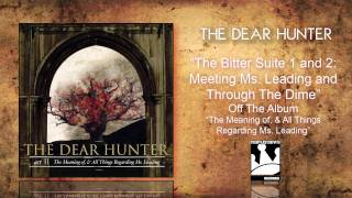 "The Dear Hunter ""The Bitter Suite 1 and 2: Meeting Ms. Leading And Through The Dime"""