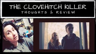 The Clovehitch Killer | THOUGHTS & REVIEW | Cyn's Corner