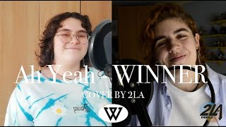 WINNER (위너) - AH YEAH (아예) I COVER by 2LA