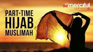 Gambar cover Part time Hijab - Muslimah - Merciful Servant Videos