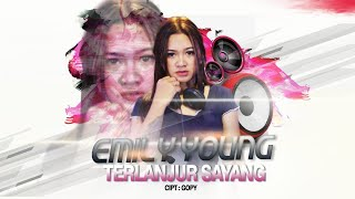 Download lagu Emily Young - TERLANJUR SAYANG (Official Music Video) | REMIX