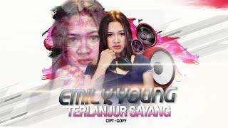 Emily Young - TERLANJUR SAYANG (Official Music Video) | REMIX