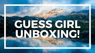 Guess Girl Unboxing! | April 30, 2018