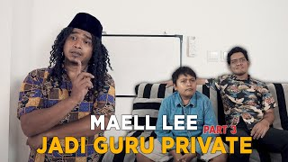 MAELL LEE JADI GURU PRIVATE