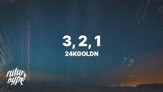24KGoldn - 3, 2, 1 (Lyrics)