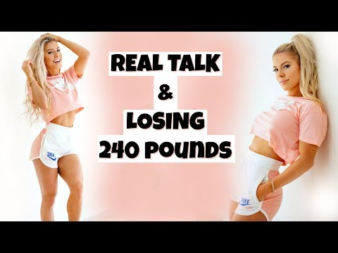 Real Talk | Losing 240 POUNDS
