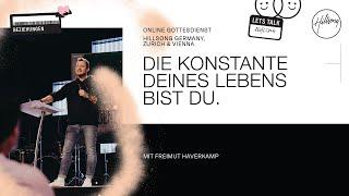 DIE KONSTANTE DEINES LEBENS BIST DU | FREIMUT HAVERKAMP | HILLSONG GERMANY ONLINE