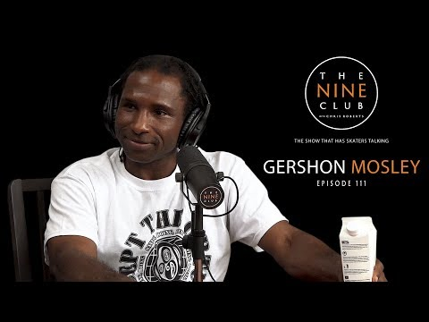 Gershon Mosley | The Nine Club With Chris Roberts - Episode 111