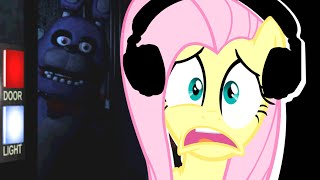 Fluttershy plays Five Nights at Freddy s  NOT FAIR