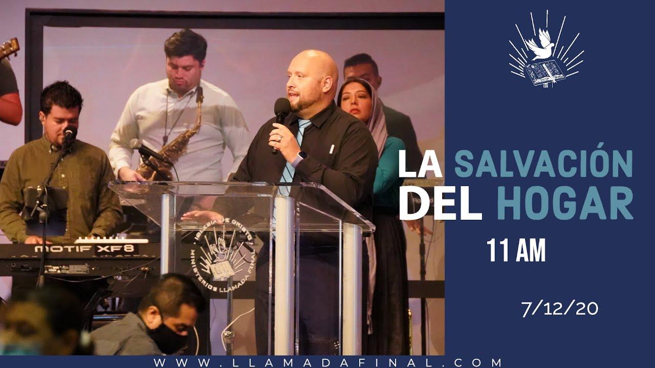Culto 11am   La Salvación del Hogar   Pastor Pablo Azurdia   Genesis 7:1   www.llamadafinal.com