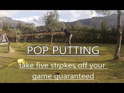 POP PUTTING - A simple way for putting