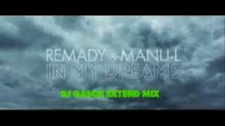 Remady & Manu L  - In My Dreams ( Dj Gascu Extend Mix )