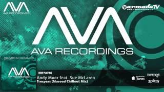 Andy Moor feat. Sue McLaren - Trespass (Masoud Chillout Mix)