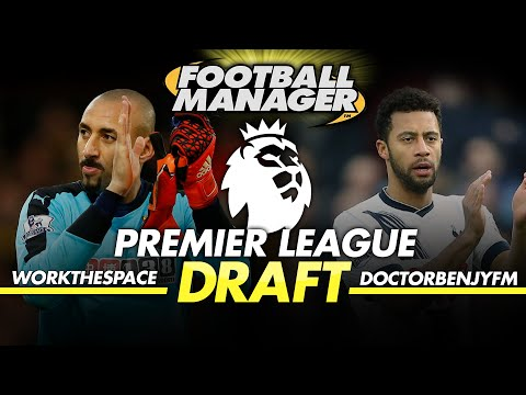PREMIER LEAGUE DRAFT MODE | WorkTheSpace vs DoctorBenjyFM | Football Manager 2016