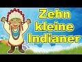 10 kleine Indianer - Kinderreim für Kinder | Zehn kleine Indianer | Zusammenstellung | Deutsch