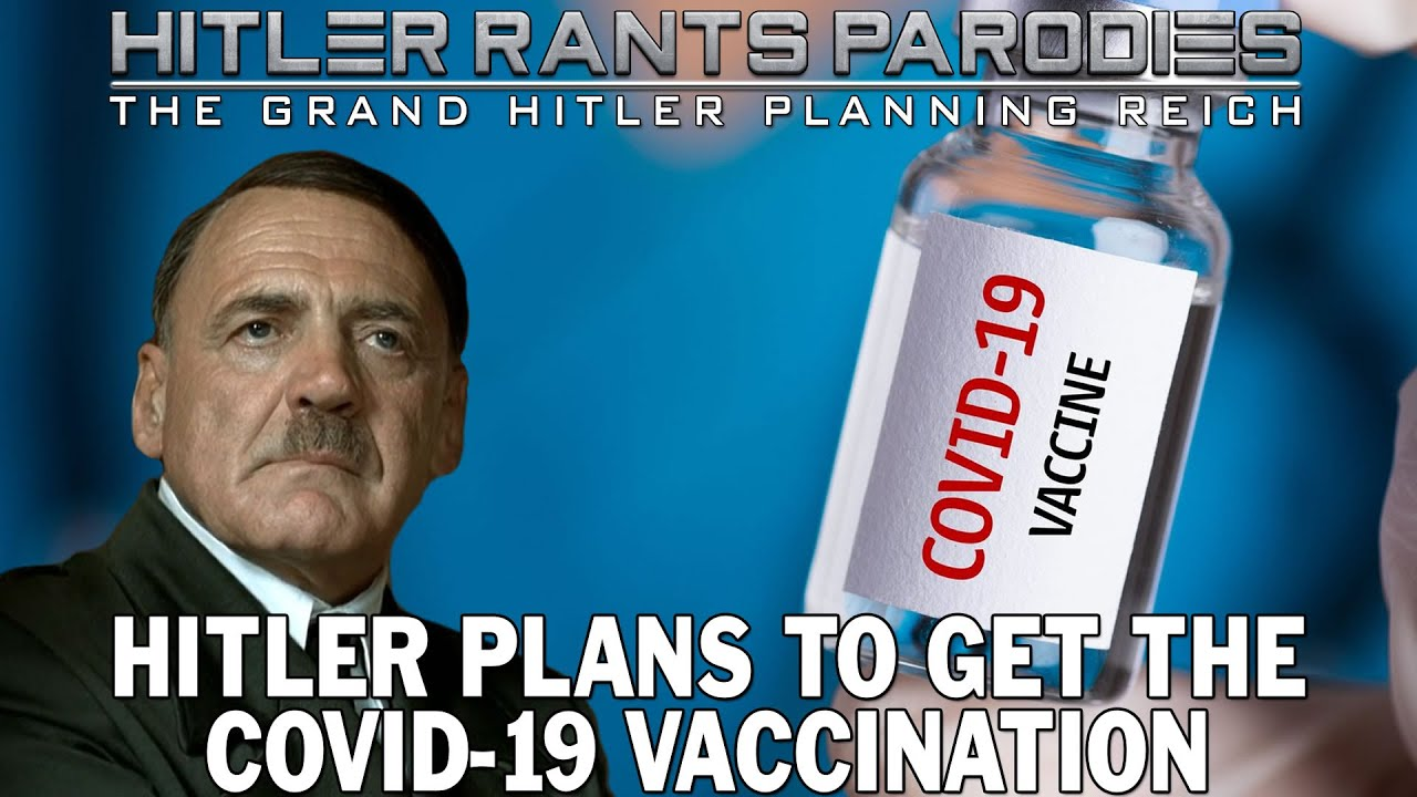 Hitler plans to get the Covid-19 vaccination