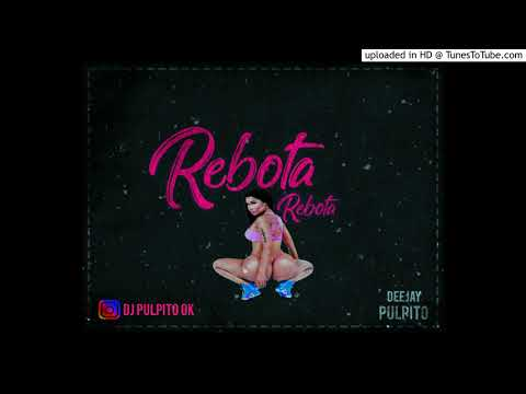 REBOTA - ECKO - DJ PULPITO 2018