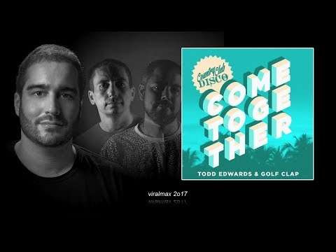 Todd Edwards & Golf Clap - Come Together (Original Mix)