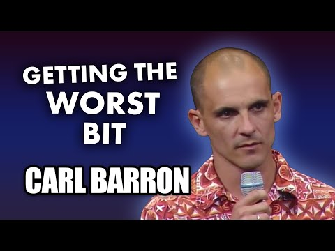 Carl Barron - Ending Up With the Worst Bit
