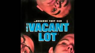 The Vacant Lot - Loyola