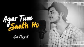 Agar Tum Saath Ho - Sid Rajput   Unplugged Cover