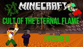 "Minecraft | Cult of the Eternal Flame| Ep. 8 ""Finding Secret Entrances"""