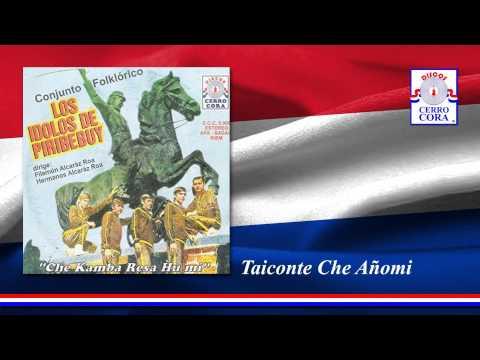 Los Ídolos De Piribebuy - Taiconte Che Añomi
