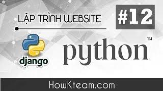 [Khóa học lập trình website Python Django] - Bài 12 - Loại bỏ hardcode - HowKteam.com