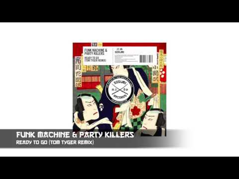 Funk Machine & Party Killers - Ready To Go (Tom Tyger Remix) [Sosumi Records]