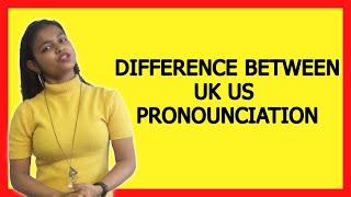 UK US pronounciation - Common Mistake