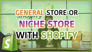 Shopify Masterclass | General Versus Niche Shopify Store - Full Detail & How To Profit From It