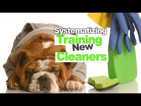 Systematizing Training New Cleaners for Your Cleaning Company