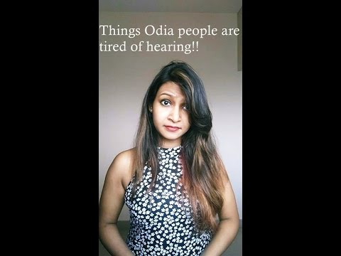 Things Odia people are tired of hearing!
