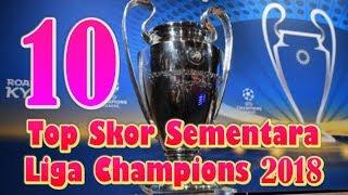 Download Video WAJIB NONTON!!! 10 Top Skor Sementara Liga Champions 2017/2018 MP3 3GP MP4