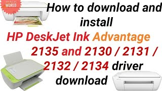 Hp Deskjet Ink Advantage 2135 Driver Download And Install Teach World Youtube