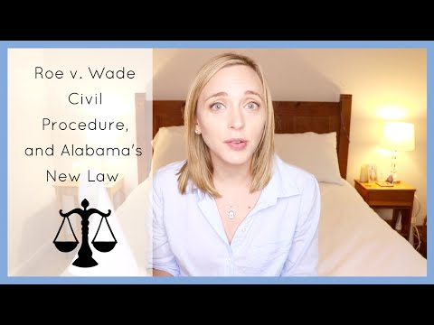 PROLIFE: Roe v. Wade, Civ Pro, and Alabama's New Bill | JD