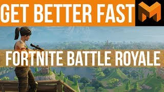 How to get better FAST (Fortnite Battle Royale Guide)