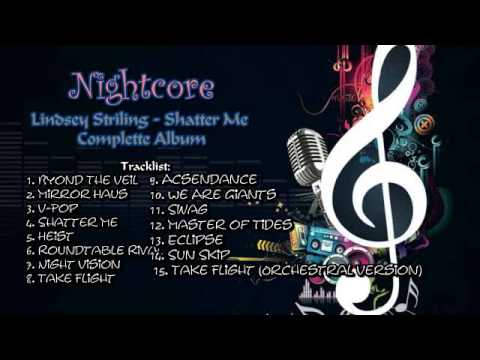 Nightcore - Shatter Me Album Complette (Lindsey Stirling)