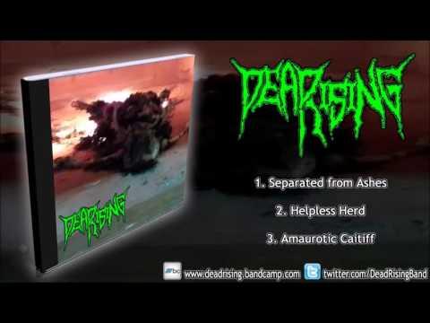 Dead Rising - Idolatry of Deception (FULL EP 2016 1080p HD)