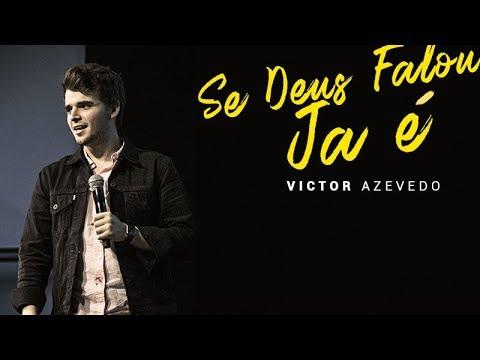 Se Deus falou ja é! - Victor Azevedo - Atração