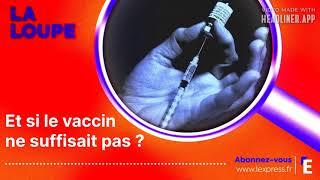 PODCAST. Et si le vaccin ne suffisait pas ?