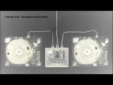 Takaaki Itoh - Analogue Podcast #010