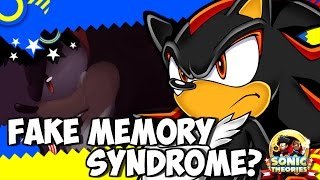 【Sonic Theory: Does Shadow Have Fake Memory Syndrome?】